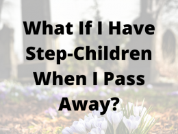 What If I Have Step Children When I Pass Away