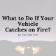 Vehicle Fire Attorney Injury